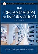 Arlene G. Taylor: The Organization Of Information