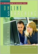Suzanne S. Bell: Librarian's Guide to Online Searching: Second Edition