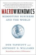 Don Tapscott: MacroWikinomics: Rebooting Business and the World