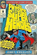 James Kakalios: Physics of Superheroes: Spectacular Second Edition