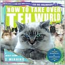 Professor Happycat: How to Take over Teh Wurld: A LOLcat Guide 2 Winning