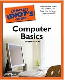 Book cover image of The Complete Idiot's Guide to Computer Basics by Joe Kraynak
