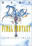 Yoshitaka Amano: Dawn: The Worlds of Final Fantasy