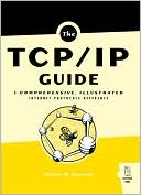 Charles Kozierok: The TCP/IP Guide: A Comprehensive, Illustrated Internet Protocols Reference