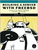 Bryan J. Hong: Building a Server with FreeBSD 7: A Modular Approach