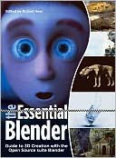 Roland Hess: The Essential Blender: Guide to 3D Creation with the Open Source Suite Blender