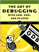 Norman Matloff: The Art of DeBugging with GDB, DDD, and Eclipse