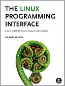 Michael Kerrisk: The Linux Programming Interface: A Linux and UNIX System Programming Handbook