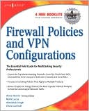 Syngress: Firewall Policies and VPN Configurations