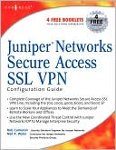 Rob Cameron: Juniper(r) Networks Secure Access SSL VPN Configuration Guide