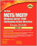 Anthony Piltzecker: The Real Mcts/Mcitp Exam 70-640 Prep Kit: Independent and Complete Self-Paced Solutions