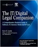 Gene K. Landy: The IT / Digital Legal Companion: A Comprehensive Business Guide to Software, IT, Internet, Media and IP Law