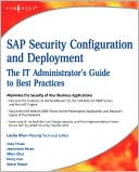 Joey Hirao: SAP Security Configuration and Deployment: The IT Administrator's Guide to Best Practices