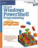 Jerry Lee Ford Jr.: Microsoft Windows Powershell Programming for the Absolute Beginner