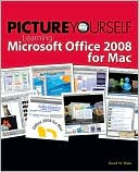 David Boles: Picture Yourself Learning Microsoft Office 2008 for Mac