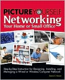 Dennis C. Brewer: Picture Yourself Networking Your Home or Small Office