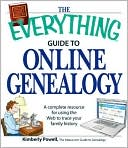 Kimberly Powell: The Everything Guide to Online Genealogy: A complete resource to using the Web to trace your family history