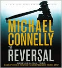 Michael Connelly: The Reversal (Harry Bosch Series #16 & Mickey Haller Series #3)