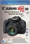 Lark Books: Magic Lantern Guides: Canon EOS Rebel T2i/EOS 550D Multimedia Workshop