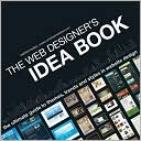 Patrick Mcneil: The Web Designer's Idea Book: The Ultimate Guide To Themes, Trends & Styles In Website Design