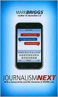 Mark Briggs: Journalism Next: A Practical Guide to Digital Reporting and Publishing