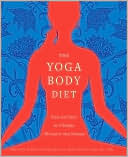 Kristen Schultz Dollard: Yoga Body Diet: Eat Right for Your Type and Stretch to Stay Slim