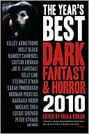 Kelley Armstrong: The Year's Best Dark Fantasy and Horror: 2010 Edition