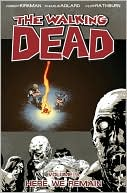 Robert Kirkman: The Walking Dead, Volume 9: Here We Remain
