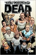 Robert Kirkman: The Walking Dead, Volume 10: What We Become