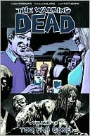 Robert Kirkman: The Walking Dead, Volume 13: Too Far Gone