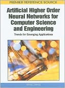 Ming Zhang: Artificial Higher Order Neural Networks for Computer Science and Engineering: Trends for Emerging Applications: Trends for Emerging Applications