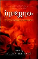 Ellen Datlow: Inferno: New Tales of Terror and the Supernatural