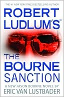 Eric Van Lustbader: Robert Ludlum's The Bourne Sanction (Bourne Series #6)
