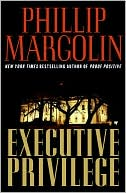 Phillip Margolin: Executive Privilege