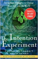 Lynne McTaggart: Intention Experiment: Using Your Thoughts to Change Your Life and the World