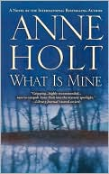 Anne Holt: What Is Mine