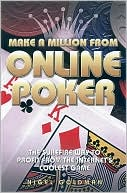 Nigel Goldman: Make a Million from Online Poker: The Surefire Way to Profit from the Internet's Coolest Game