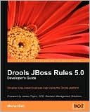 Michal Bali: Drools Jboss Rules 5.0 Developer's Guide