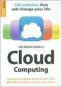 Peter Buckley: The Rough Guide to Cloud Computing: 100 Websites That Will Change Your Life