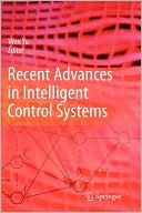 Wen Yu: Recent Advances in Intelligent Control Systems