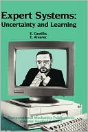 Enrique Castillo: Expert Systems: Uncertainty and Learning