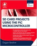 Dogan Ibrahim: SD Card Projects Using the PIC Microcontroller