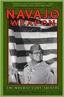Sally McClain: Navajo Weapon : The Navajo Code Talkers