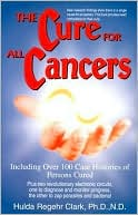Book cover image of Cure For All Cancers by Hulda Regehr Clark