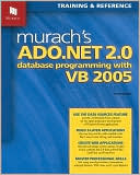 Anne Boehm: Murach's ADO.NET 2. 0 Database Programming with VB 2005