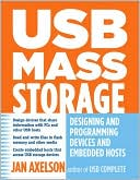 Jan Axelson: USB Mass Storage: Designing and Programming Devices and Embedded Hosts