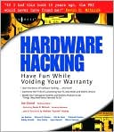 Joe Grand: Hardware Hacking: Have Fun while Voiding your Warranty