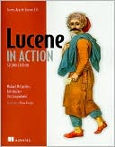 Erik Hatcher: Lucene in Action: Covers Apache Lucene V. 3. 0