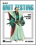 Roy Osherove: The Art of Unit Testing: With Examples in .Net
