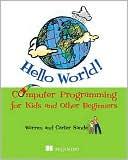 Warren Sande: Hello World!: Computer Programming for Kids and Other Beginners